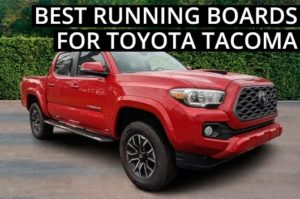 What are the best Toyota Tacoma running boards?